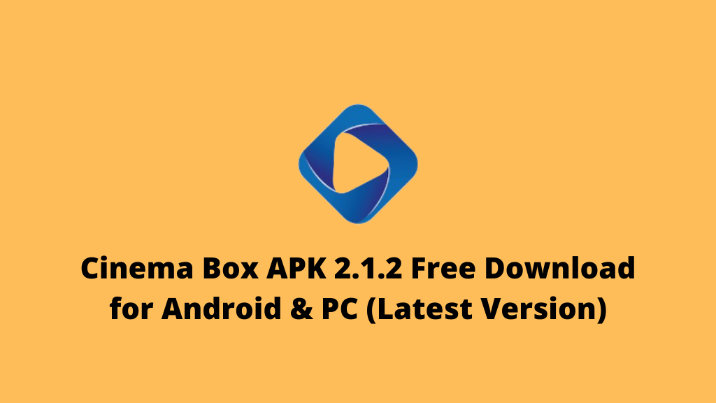 Cinema Box APK 2.1.2 Free Download for Android & PC (Latest Update)