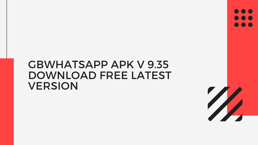 GBWhatsapp Apk V 9.35 Download Free Latest Version (Official) 2019