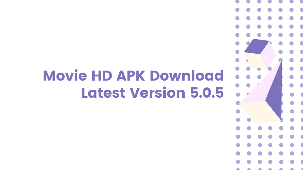Movie HD APK Download Latest Version 5.0.5 Free (Official) 2019