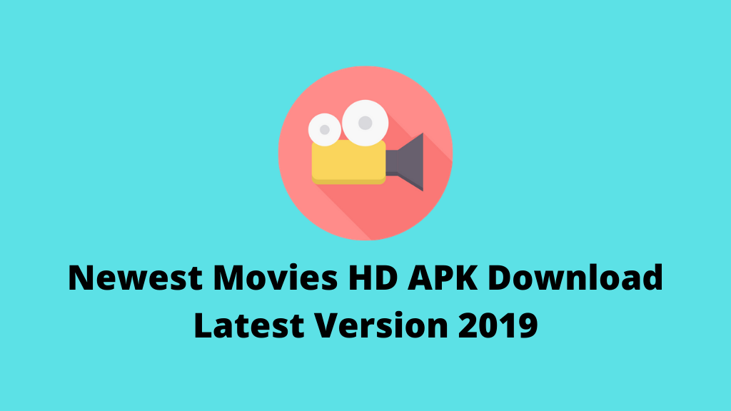 Newest Movies HD APK Download Latest Version 2019