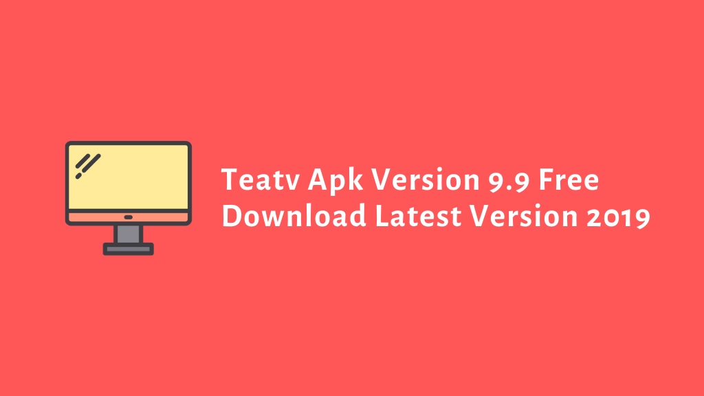 How to download TeaTv Apk For Windows, macOS, and Android (2020)