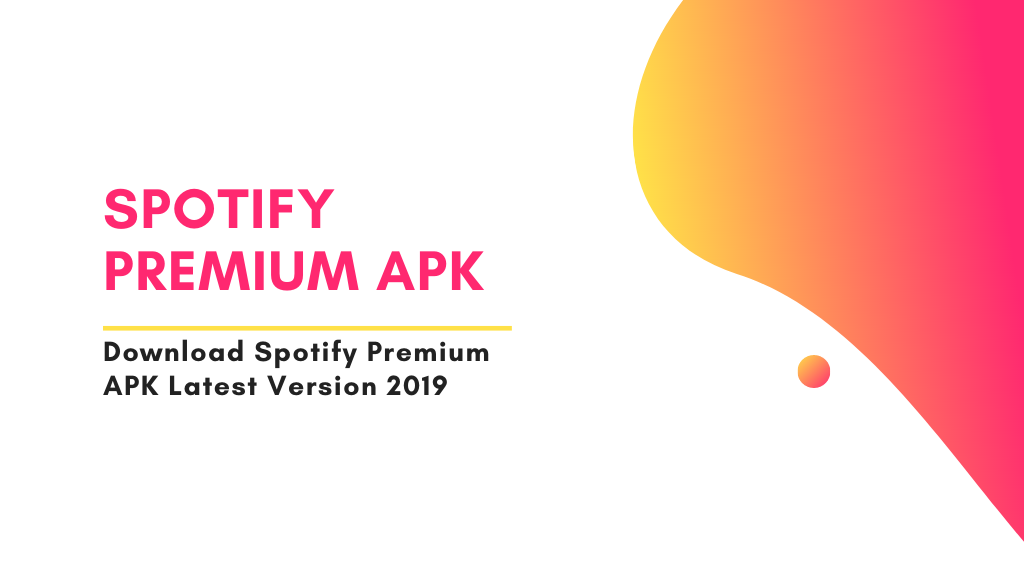Spotify Premium Free APK Download LATEST Version 2019 (Official Update)