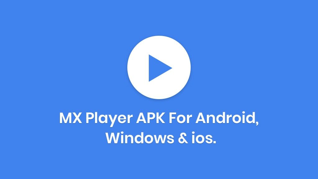 Download Mx Player APK for android, ios & Windows [latest-2020-Update]