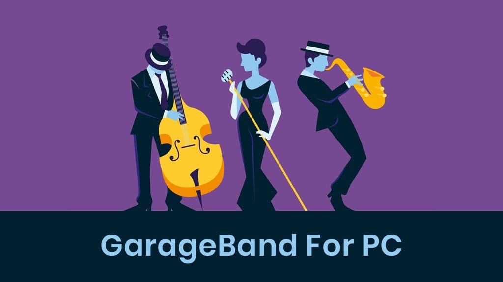 Garageband for PC Windows ios Devices (Free Download) in 2020
