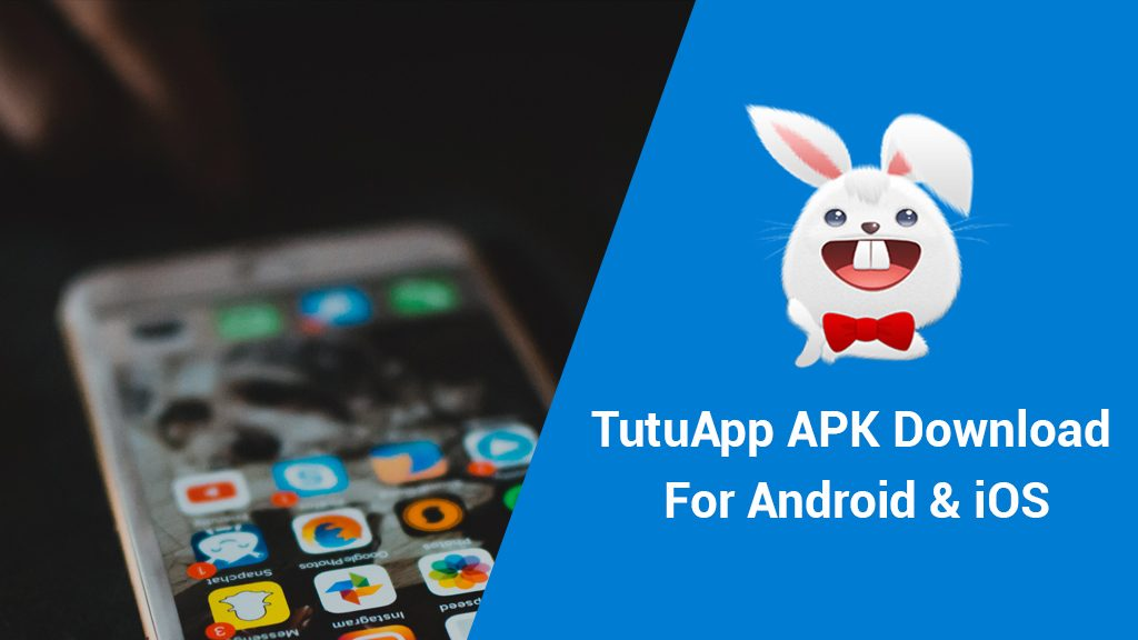 TutuApp APK Free Download For Android and iOS 2020